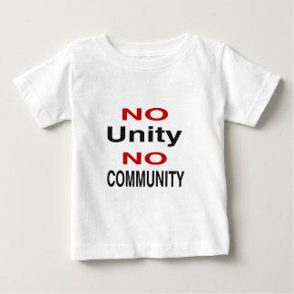 No unity no community baby T-Shirt