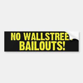 No Wallstreet Bailouts! Bumper Sticker