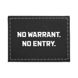 No Warrant. No Entry. Doormat