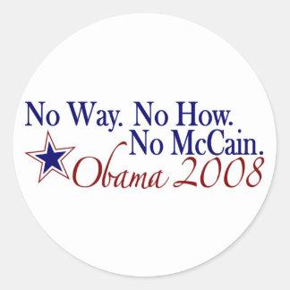 No Way No How No McCain (Obama 2008) Round Sticker