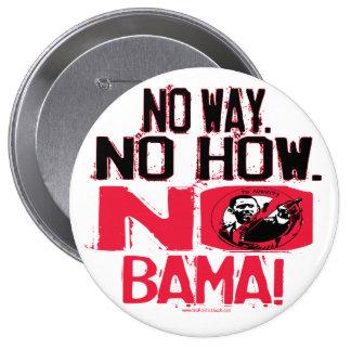 No Way. No Obama in 2008 4 Inch Round Button