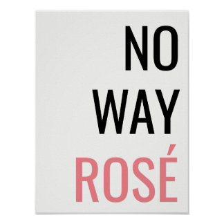 NO WAY ROSÉ Poster Bold Modern Home Office Decor