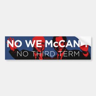 No We McCan't! Bumper Sticker