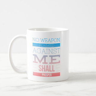 No Weapon Formed Against Me Shall Prosper Coffee Mug