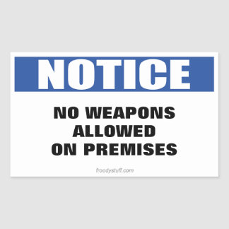 No Weapons Allowed Notice Sign Sticker