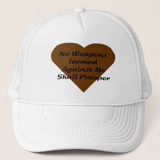 No Weapons formed against me shall prosper Trucker Hat