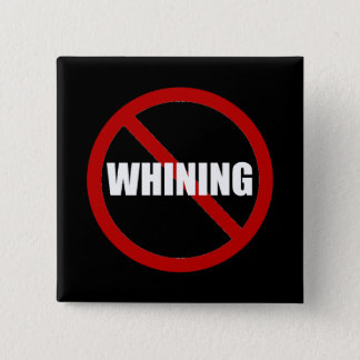 No Whining 2 Inch Square Button