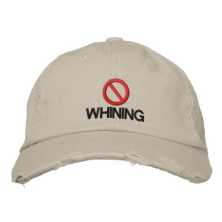 No Whining Embroidered Hat
