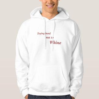 No whining? hoodie