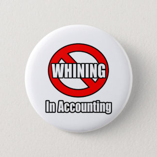 No Whining In Accounting 2 Inch Round Button