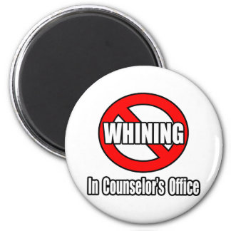 No Whining In Counselor's Office Magnet