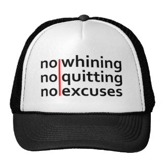 No Whining No Quitting No Excuses Trucker Hat