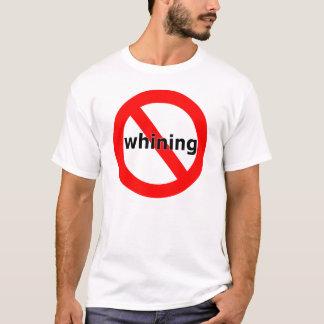 No Whining T-Shirt