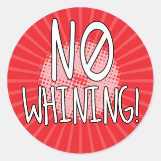 No Whining Zone! Round Sticker