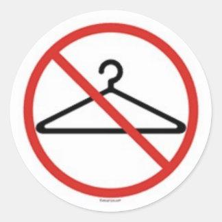 No wire hangers! round sticker