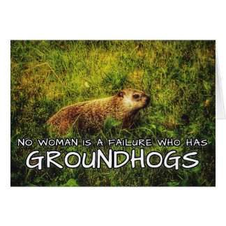 No woman is a failure who has Groundhogs card