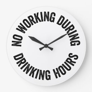 No working during drinking hours large clock