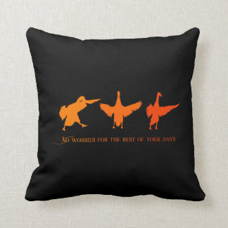 NO worries for the remainder of OF your days Throw Pillow