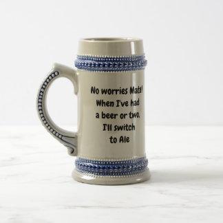 No worries mate!  Beer stein, ale, Mug text