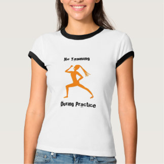 No Yawning During Practice! T-Shirt