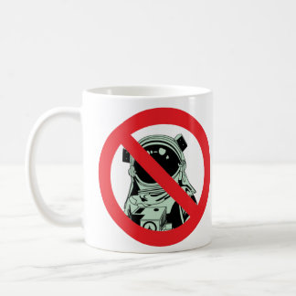 No, You Can't be an Astronaut Mug