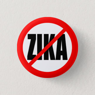 """NO ZIKA"" 1 INCH ROUND BUTTON"