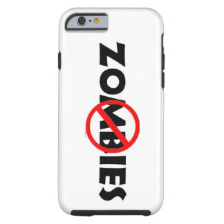 No Zombies iP6 Tough iPhone 6 Case