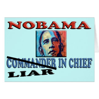 NOBAMA Liar In Chief Greeting Card