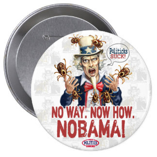 Nobama Politicks Suck Gear 4 Inch Round Button