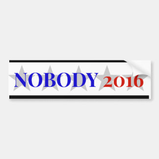 Nobody 2016 bumper sticker