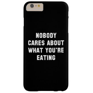 Nobody Cares Barely There iPhone 6 Plus Case