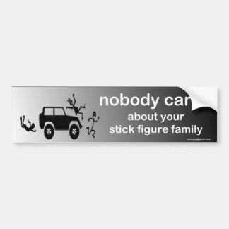 nobody cares... bumper sticker