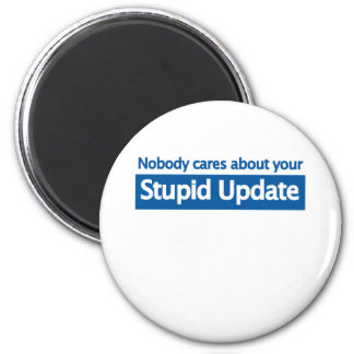 Nobody cares your stupid update magnet
