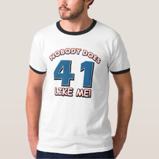 Nobody Does 41 Like Me! T-Shirt