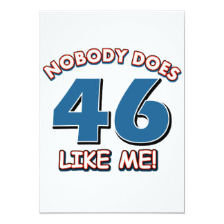 "Nobody Does 46 Like Me! 5"" X 7"" Invitation Card"