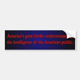 Nobody ever went broke ... bumper sticker