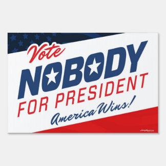 Nobody for President Sign