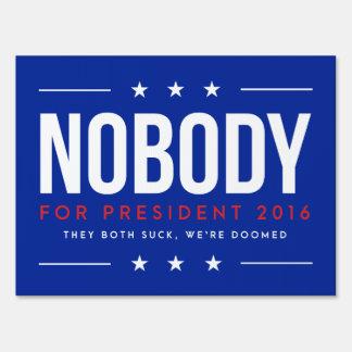 Nobody For President   Single Sided Sign