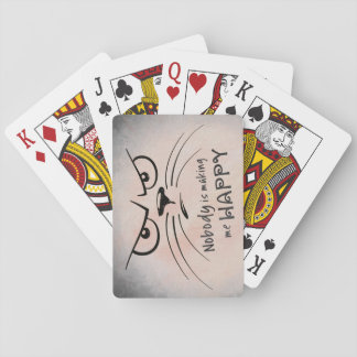Nobody is Making Me Happy Playing Cards