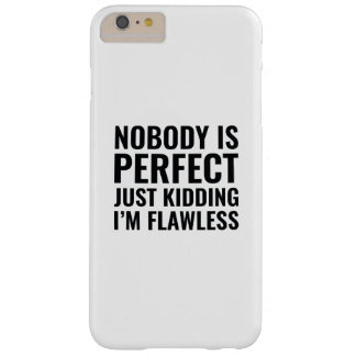 Nobody Is Perfect Barely There iPhone 6 Plus Case