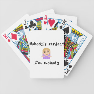 Nobody is Perfect - I'm Nobody Bicycle Playing Cards