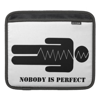 Nobody is perfect iPad sleeve