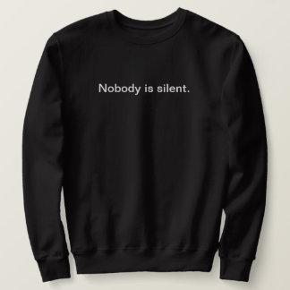 Nobody is Silent (Dark Crew Back Text) Sweatshirt
