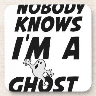 Nobody Knows I'm A Ghost design Coasters