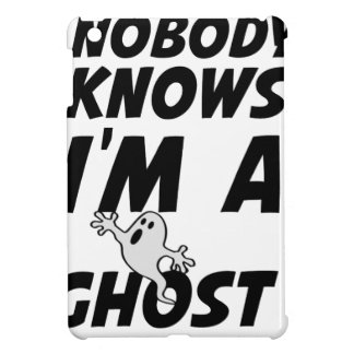 Nobody Knows I'm A Ghost design iPad Mini Case
