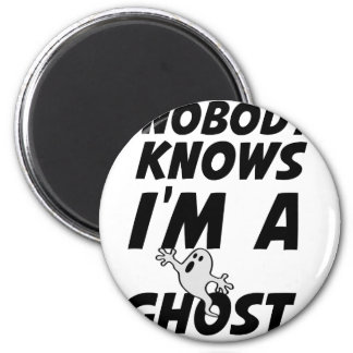 Nobody Knows I'm A Ghost design Magnet
