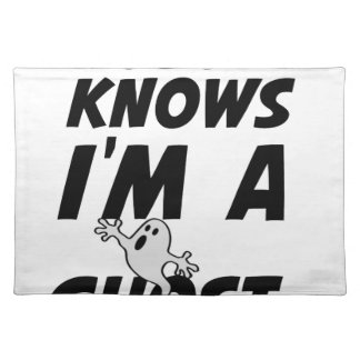 Nobody Knows I'm A Ghost design Placemat