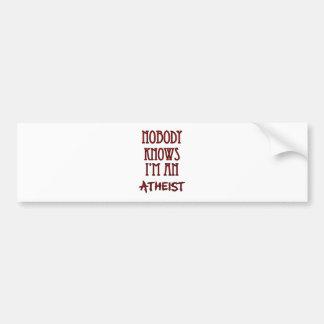 Nobody Knows I'm an Atheist Bumper Sticker