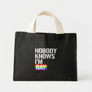 Nobody Knows I'm Gay - - LGBTQ Rights -  -  Mini Tote Bag