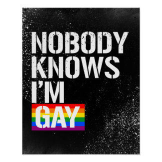 Nobody Knows I'm Gay - - LGBTQ Rights -  -  Poster